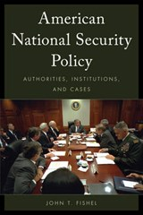 American National Security Policy | John T. Fishel |