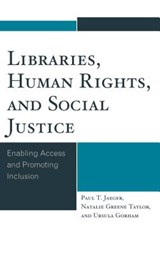 Libraries, Human Rights, and Social Justice | Jaeger, Paul T. ; Taylor, Natalie Greene ; Gorham, Ursula |