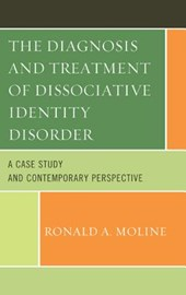 The Diagnosis and Treatment of Dissociative Identity Disorder | Moline, Ronald A., M.D. |