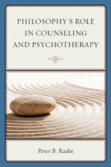 Philosophy's Role in Counseling and Psychotherapy | Peter Raabe |