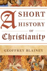 A Short History of Christianity | Geoffrey Blainey |