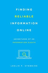 Finding Reliable Information Online | Leslie F. Stebbins |