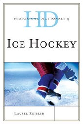 Historical Dictionary of Ice Hockey | Laurel Zeisler |