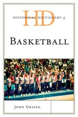 Historical Dictionary of Basketball | John Grasso |