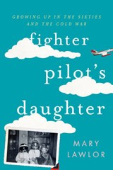 Fighter Pilot's Daughter | Mary Lawlor |