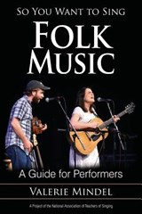 So You Want to Sing Folk Music | Valerie Mindel |