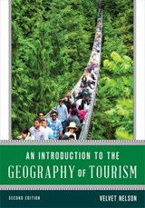 An Introduction to the Geography of Tourism | Velvet Nelson |