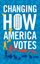 Changing How America Votes | Todd Donovan |