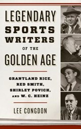 Legendary Sports Writers of the Golden Age | Lee Congdon |