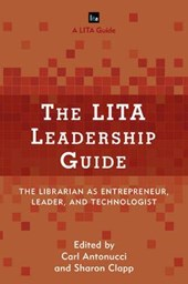 The LITA Leadership Guide | Carl Antonucci |