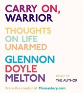 Carry On, Warrior | Glennon Doyle Melton |