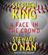 A Face in the Crowd | King, Stephen ; O'nan, Stewart |