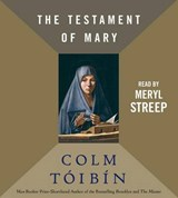 The Testament of Mary | Colm Toibin |
