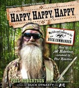 Happy, Happy, Happy | Phil Robertson |