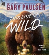 This Side of Wild | Gary Paulsen |