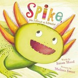 Spike, the Mixed-up Monster | Susan Hood |