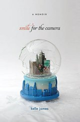 Smile for the Camera | Kelle James |