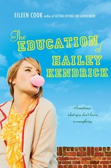 The Education of Hailey Kendrick | Eileen Cook |