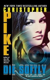 Die Softly | Christopher Pike |