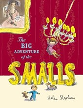 The Big Adventure of the Smalls | Helen Stephens |
