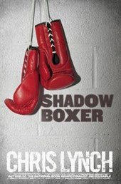 Shadow Boxer | Chris Lynch |