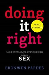 Doing It Right | Bronwen Pardes |