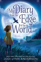 My Diary from the Edge of the World | Jodi Lynn Anderson |