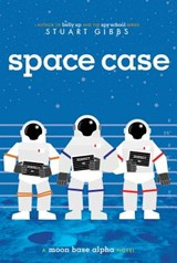 Space case | Stuart Gibbs |