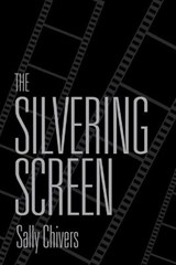 The Silvering Screen | Sally Chivers |