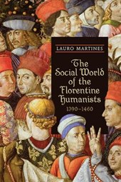 The Social World of the Florentine Humanists 1390-1460