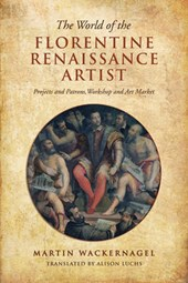 The World of the Florentine Renaissance Artist