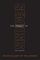 The Primacy of Semiosis | Paul Bains |