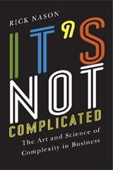 It's Not Complicated | Rick Nason |