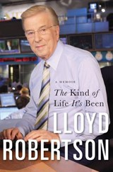 The Kind Of Life It's Been | Lloyd Robertson |