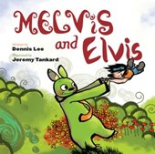 Melvis And Elvis | Dennis Lee |