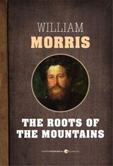 Roots Of The Mountains | William Morris |