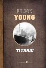 Titanic | Filson Young |