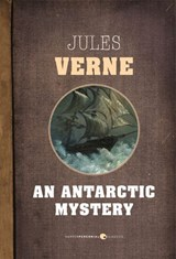 An Antarctic Mystery | Jules Verne |