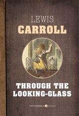 Through The Looking-Glass | Lewis Carroll |
