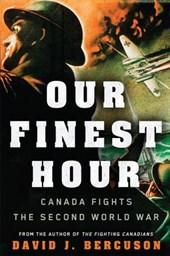 Our Finest Hour | David Bercuson |