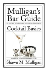Cocktail Basics | Shawn M. Mulligan |