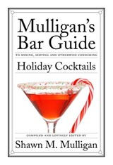 Holiday Cocktails | Shawn M. Mulligan |