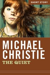 The Quiet | Michael Christie |