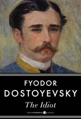 The Idiot | Fyodor Dostoyevsky |
