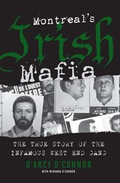 Montreal's Irish Mafia | D'arcy O'connor |