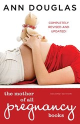 The Mother Of All Pregnancy Books | Ann Douglas |