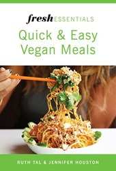 Fresh Essentials: Quick And Easy Vegan Meals | Ruth Tal ; Jennifer Houston |