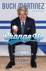 Change Up | Buck Martinez ; Dan Robson |