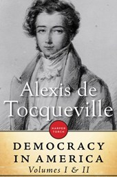 Democracy In America: Volume I & II | Alexis De Tocqueville |