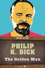 The Golden Man | Philip K. Dick |